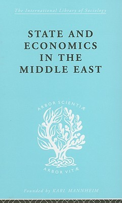 State and Economics in the Middle East: International Library of Sociology E: The Sociology of Development Alfred Bonne