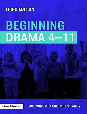 Beginning Drama 4-11 (David Fulton Books) Joe Winston