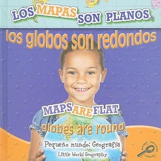 Los Mapas Son Planos, los Globos Son Redondos/Maps Are Flat, Globes Are Round Meg Greve