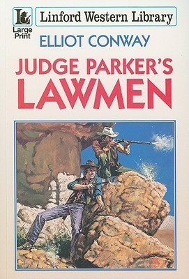 Judge Parkers Lawmen  by  Elliot Conway