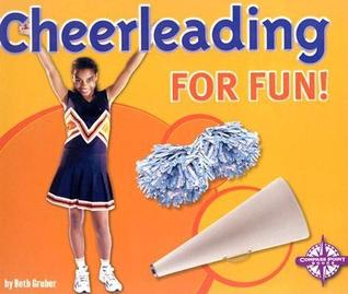 Cheerleading for Fun!  by  Beth Gruber