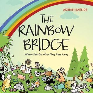 The Rainbow Bridge: A Visit to Pet Paradise Adrian Raeside