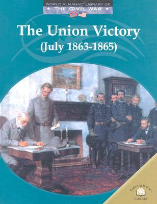 The Union Victory (July 1863-1865)  by  Dale Anderson