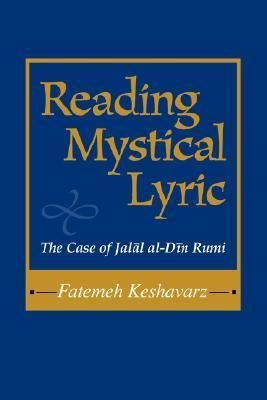 Reading Mystical Lyric Fatemeh Keshavarz