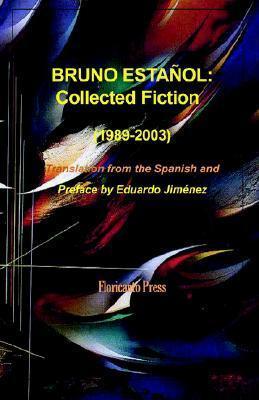 Bruno Estaol: The Collected Fiction.  by  Bruno Estañol