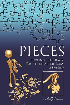 Pieces:Putting Life Back Together After Loss A Love Story  by  M.L. Davis