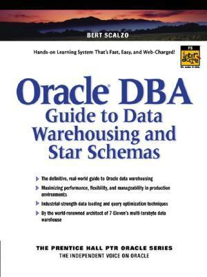 Oracle DBA Guide to Data Warehousing and Star Schemas  by  Bert Scalzo