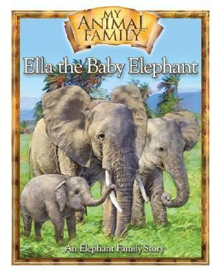 Ella: A Baby Elephants Story [With DVD] Kathleen Duey
