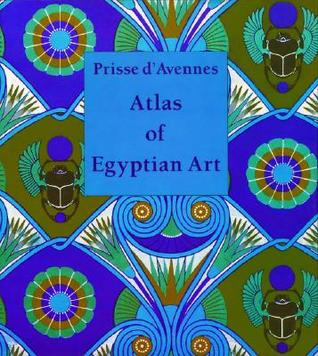 Atlas Of Egyptian Art  by  Émile Prisse dAvennes