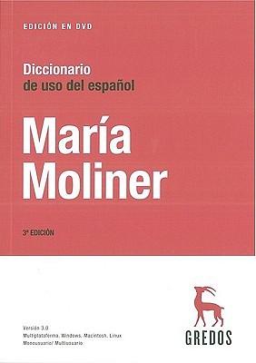 Diccionario del uso del español. Edición electrónica Maria Moliner