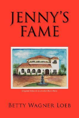 Jennys Fame  by  Betty Wagner Loeb
