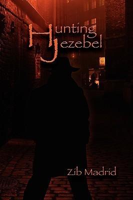 Hunting Jezebel  by  Zib Madrid