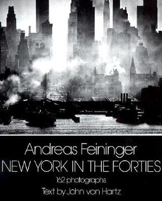 New York in the Forties Andreas Feininger