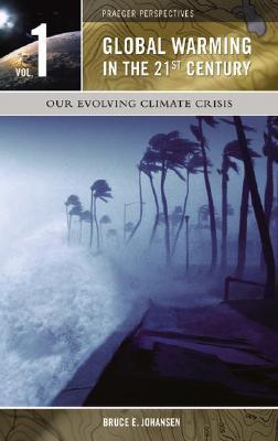 Global Warming in the 21st Century 3 Volume Set  by  Bruce Elliott Johansen