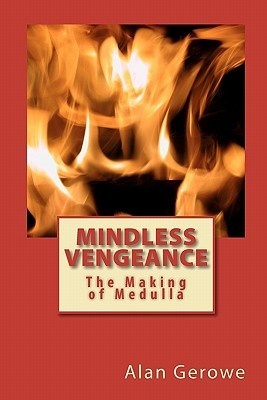Mindless Vengeance: The Making of Medulla Alan Gerowe