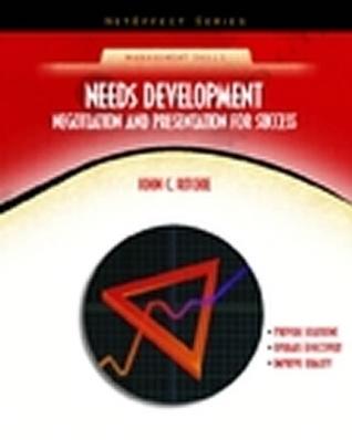 Needs Development: Negotiation and Presentation for Success John C. Ritchie