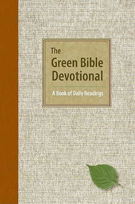 The Green Bible Devotional: A Book of Daily Readings Anonymous