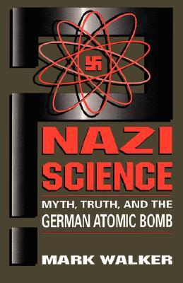 German National Socialism and the Quest for Nuclear Power, 1939 49  by  Mark Walker