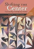 Shifting the Center  by  Susan J. Ferguson