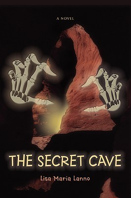 The Secret Cave  by  Lisa Maria Lanno