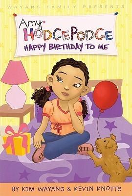 Happy Birthday To Me (Amy Hodgepodge, #2)  by  Kim Wayans