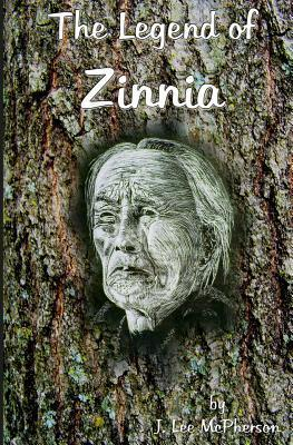 The Legend of Zinnia  by  J. Lee McPherson