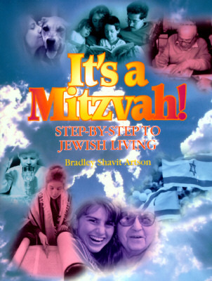 Its a Mitzvah!: Step-By-Step to Jewish Living Bradley Shavit Artson
