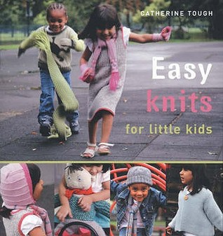 Easy Knits For Little Kids Catherine Tough