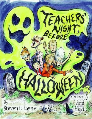 Teachers Night Before Halloween  by  Steven L. Layne