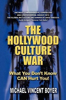 The Hollywood Culture War Michael Vincent Boyer