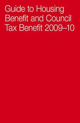 Guide To Housing Benefit And Council Tax Benefit 2009 2010  by  Sam Lister