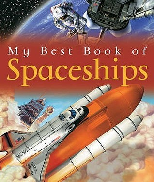 My Best Book Of Spaceships (My Best Book Of) (My Best Book Of...)  by  Ian Graham