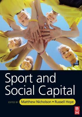 Sport and Social Capital  by  Matthew Nicholson