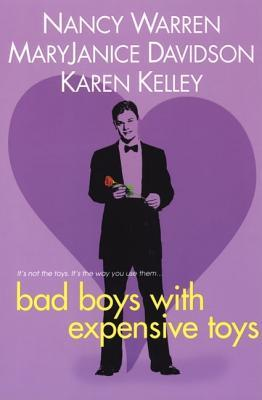 Bad Boys With Expensive Toys  by  Nancy Warren