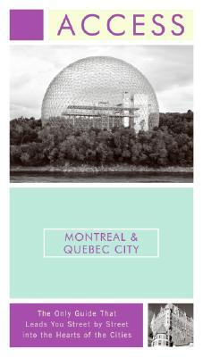 Access Montreal & Quebec City  by  Access Press