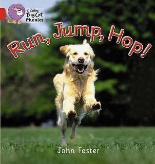Run, Jump, Hop John   Foster