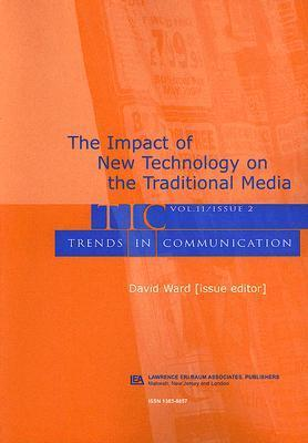 The Impact Of New Technology On The Traditional Media  by  David   Ward