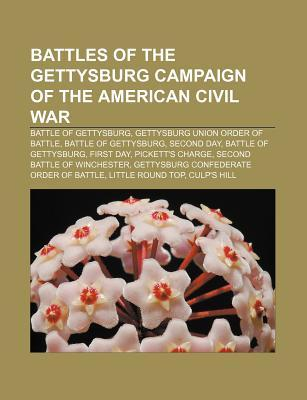 Battles of the Gettysburg Campaign of the American Civil War: Battle of Gettysburg, Gettysburg Union Order of Battle, Battle of Gettysburg  by  Books LLC