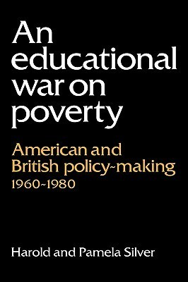 An Educational War on Poverty: American and British Policy-Making 1960 1980 Harold Silver