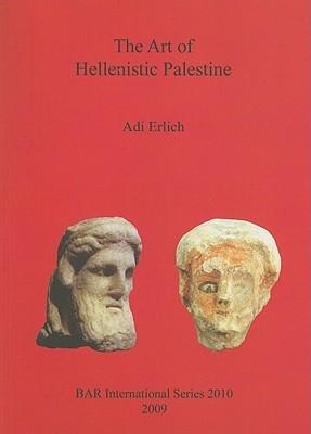 Maresha Excavations Final Report Ii: Hellenistic Terracotta Figurines From The 1989 1996 Seasons Adi Erlich