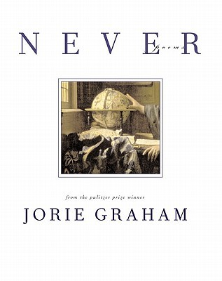 Never: Poems  by  Jorie Graham