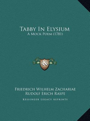 Tabby In Elysium: A Mock Poem (1781)  by  Friedrich Wilhelm Zachariae