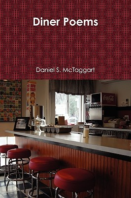 Diner Poems  by  Daniel S. McTaggart