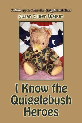 I Know the Quigglebush Heroes Susan Eileen Walker