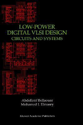 Low-Power Digital VLSI Design: Circuits and Systems Abdellatif Bellaouar