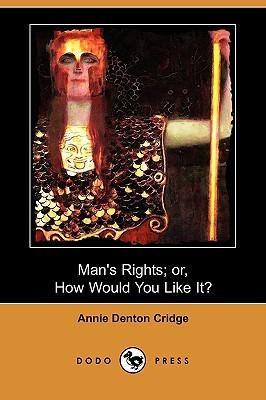 Mans Rights  by  Annie Denton Cridge