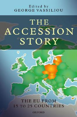 The Accession Story: The Eu from 15 to 25 Countries  by  George Vassiliou