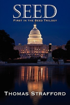 Seed: First in the Seed Trilogy Thomas Strafford