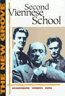 The New Grove Second Viennese School: Schoenberg, Webern, Berg  by  Oliver Neighbour