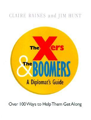 Crisp: The Xers and the Boomers Crisp: The Xers and the Boomers Claire Raines